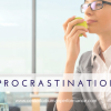6 Reasons You May Procrastinate, and 7 Tips to Help You Stop